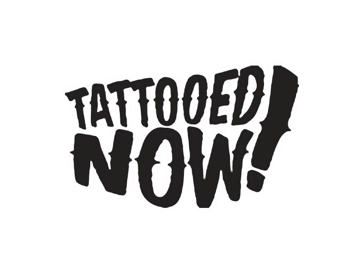 TATTOOED NOW! - Tattooes as real